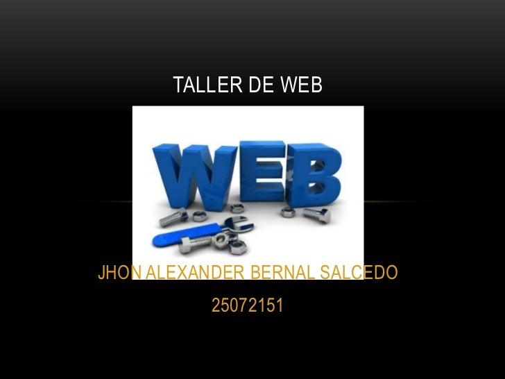 TALLER DE WEBJHON ALEXANDER BERNAL SALCEDO           25072151