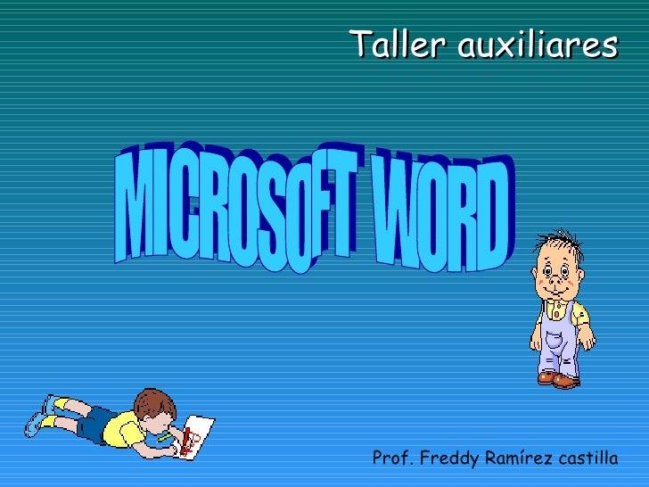 Taller auxiliares MICROSOFT  WORD Prof. Freddy Ramírez castilla