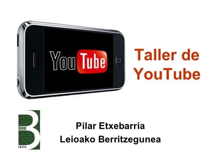Taller de               YouTube   Pilar EtxebarriaLeioako Berritzegunea