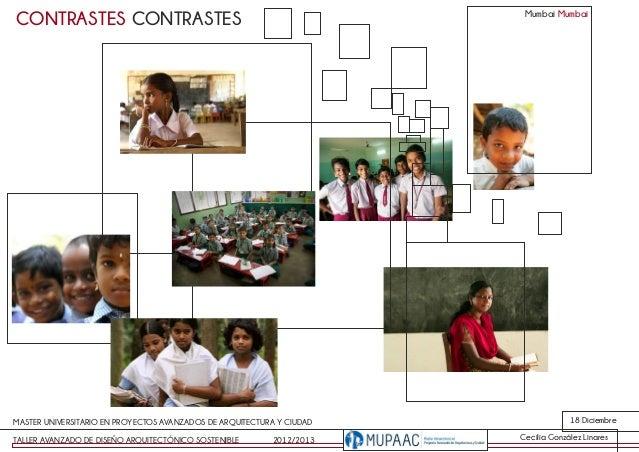 Mumbai MumbaiCONTRASTES CONTRASTESMASTER UNIVERSITARIO EN PROYECTOS AVANZADOS DE ARQUITECTURA Y CIUDAD                18 D...