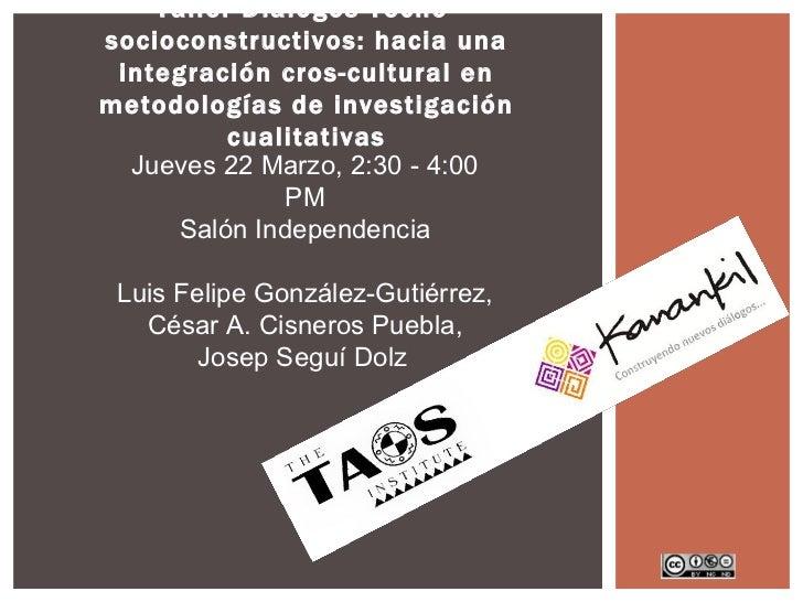 Taller Diálogos Tecno-socioconstructivos: hacia una integración cros-cultural enmetodologías de investigación          cua...