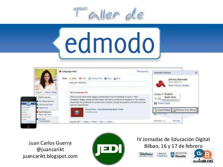 IV Jornadas de Educación Digital Bilbao, 16 y 17 de febrero Juan Carlos Guerra @juancarikt juancarikt.blogspot.com