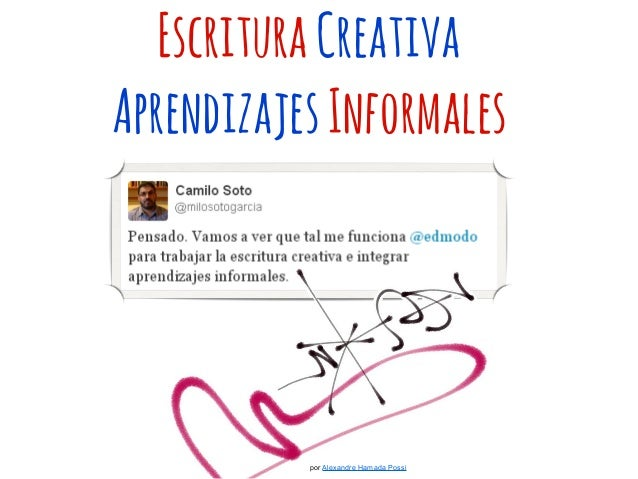 EscrituraCreativa AprendizajesInformales por Alexandre Hamada Possi