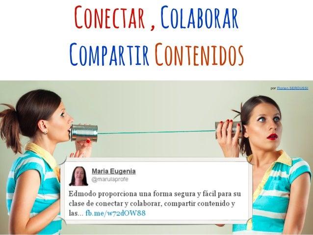 Conectar,Colaborar CompartirContenidos por Florian SEROUSSI