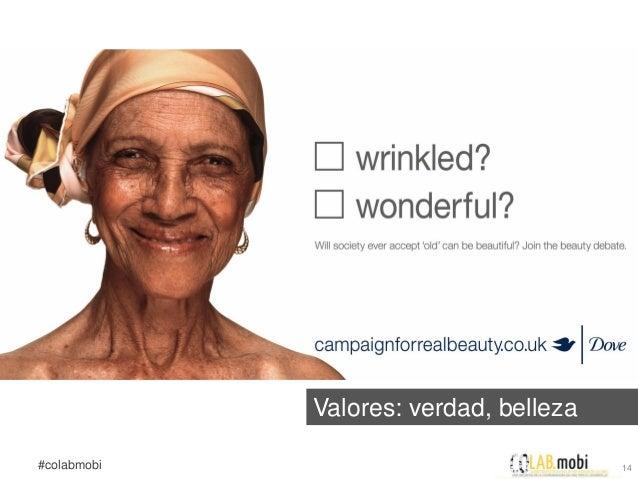 Valores: verdad, belleza#colabmobi                              14