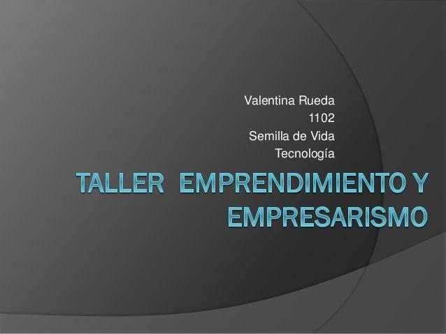 Valentina Rueda 1102 Semilla de Vida Tecnología