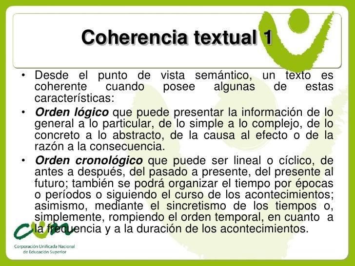 Coherencia textual 1 • Desde el punto de vista semántico, un texto es   coherente     cuando      posee    algunas    de  ...