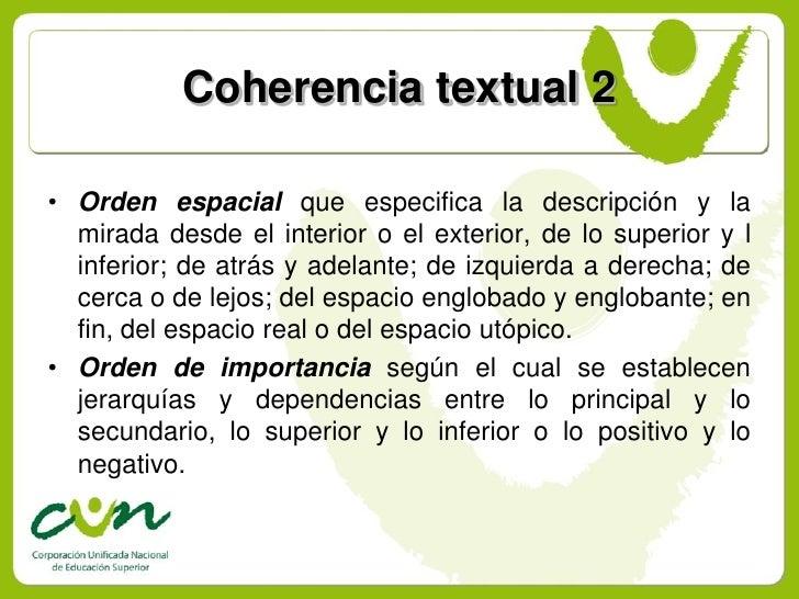 Coherencia textual 2  • Orden espacial que especifica la descripción y la   mirada desde el interior o el exterior, de lo ...
