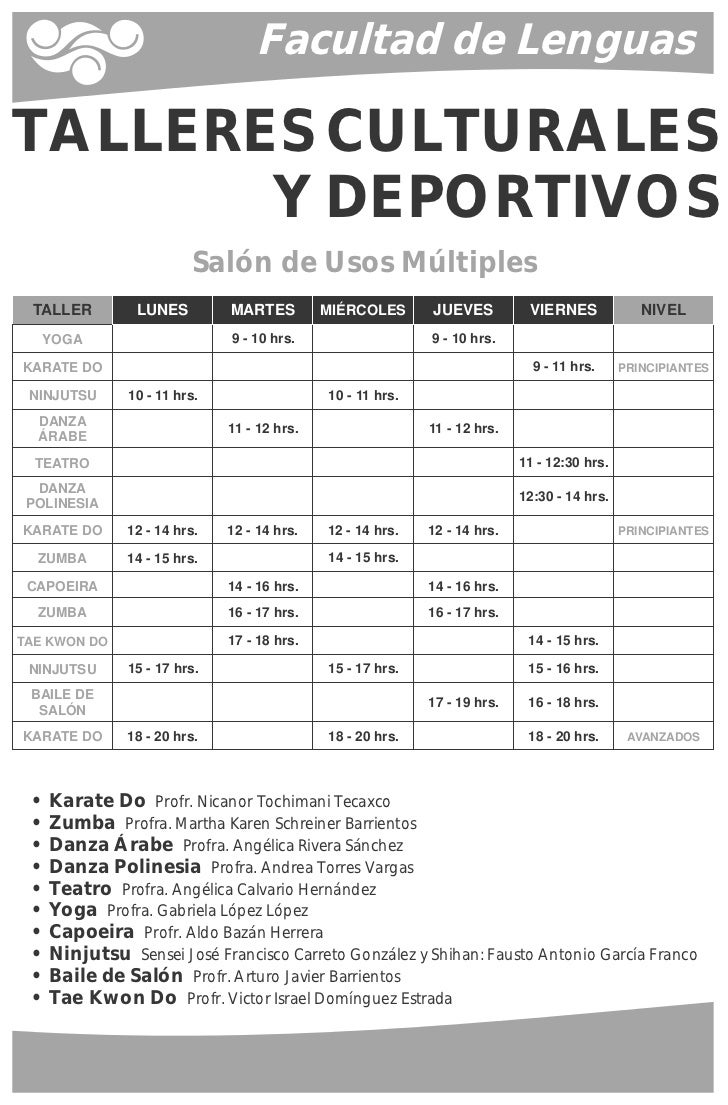 Facultad de LenguasTALLERES CULTURALES       Y DEPORTIVOS                        Salón de Usos Múltiples TALLER        LUN...