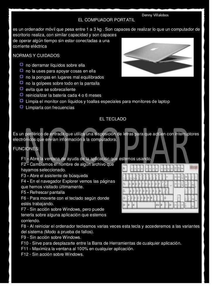 Denny Villalobos                                  EL COMPUADOR PORTATILes un ordenador móvil que pesa entre 1 a 3 kg . Son...