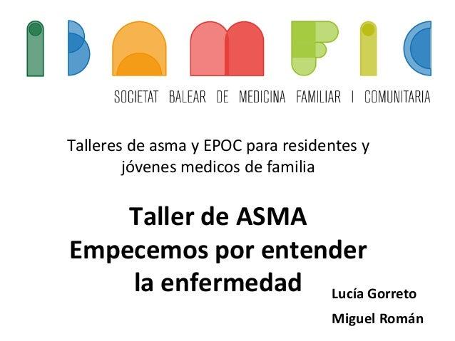 Talleres  de  asma  y  EPOC  para  residentes  y   jóvenes  medicos  de  familia      Taller ...