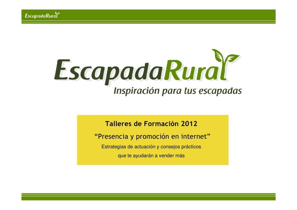 """Talleres de Formación 2012""""Presencia y promoción en internet""""  Estrategias de actuación y consejos prácticos         que t..."""