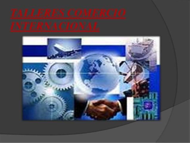 TALLERES COMERCIOINTERNACIONAL