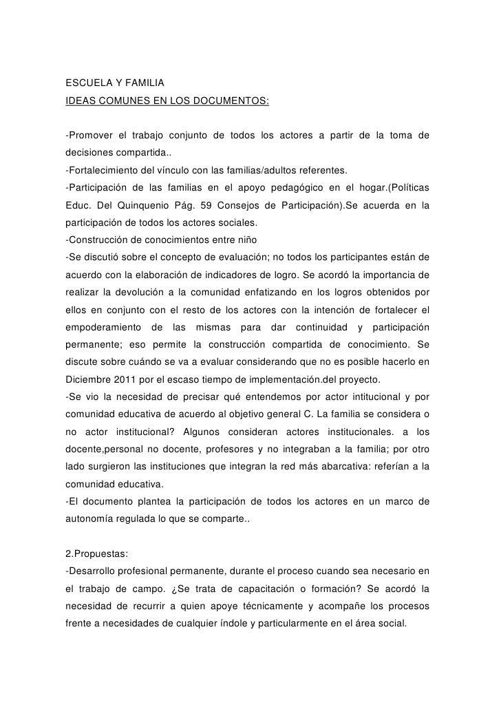 ESCUELA Y FAMILIAIDEAS COMUNES EN LOS DOCUMENTOS:-Promover el trabajo conjunto de todos los actores a partir de la toma de...