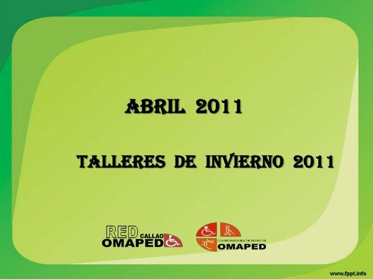 ABRIL 2011TALLERES DE INVIERNO 2011