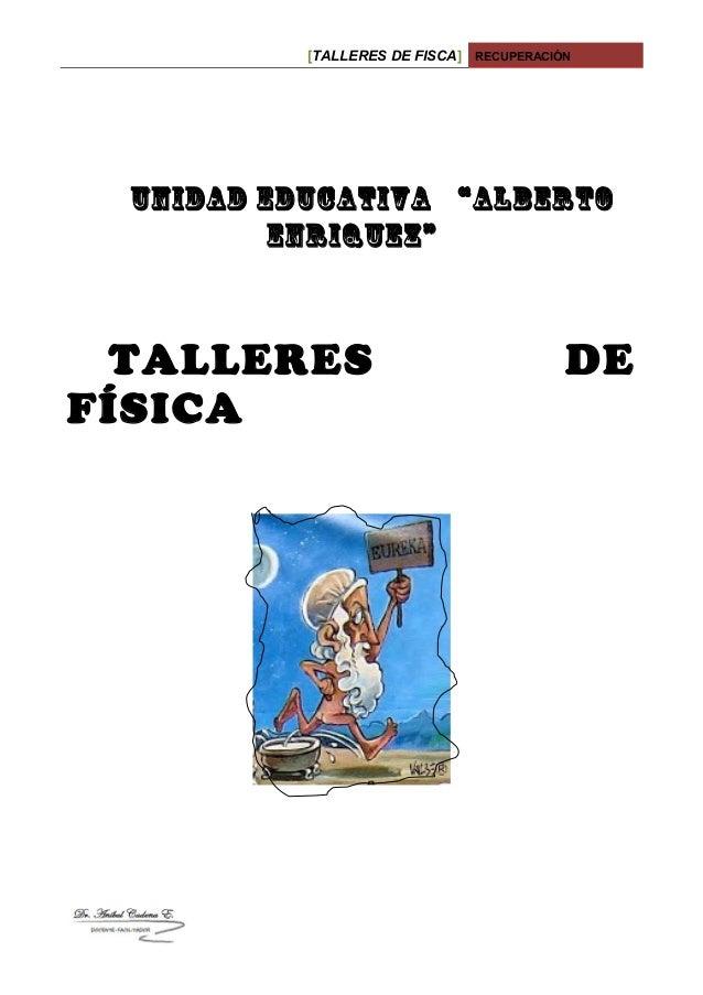 """[TALLERES DE FISCA] RECUPERACIÓN UNIDAD EDUCATIVA """"ALBERTO ENRIQUEZ"""" TALLERES DE FÍSICA"""