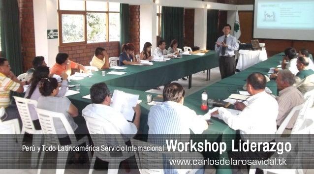 Perú y Todo Latinoamérica Servicio Internacional   Workshop Liderazgo                                                   ww...