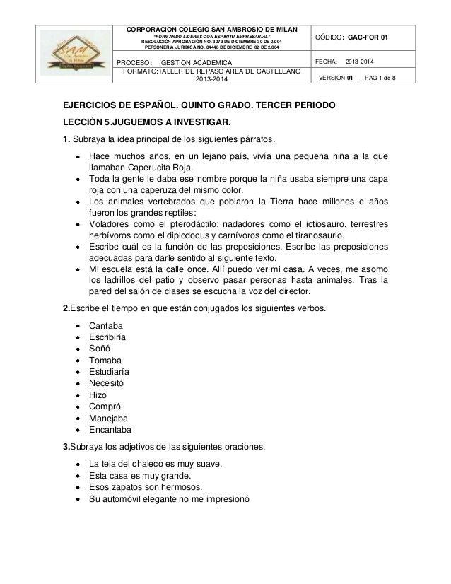 EJERCICIOS DE ESPAÑOL. QUINTO GRADO. TERCER PERIODO LECCIÓN 5.JUGUEMOS A INVESTIGAR. 1. Subraya la idea principal de los s...