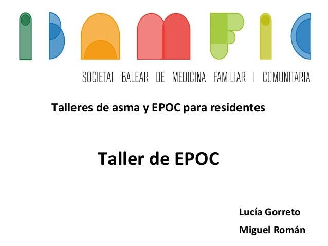 Talleres  de  asma  y  EPOC  para  residentes           Taller  de  EPOC      Lucía  Gorre...
