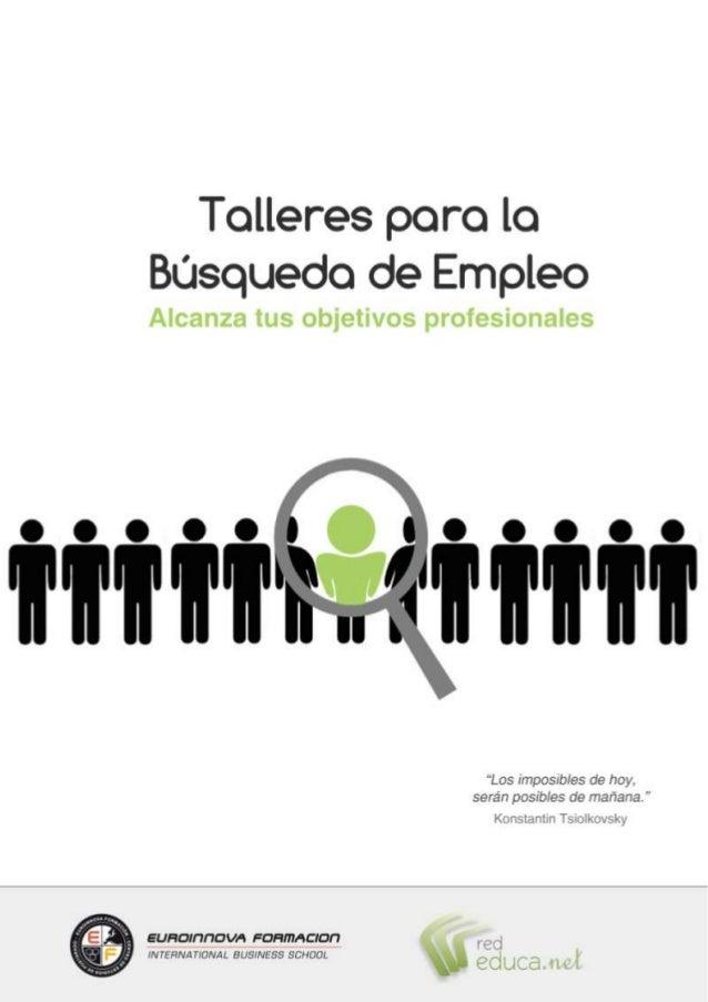 PROGRAMA Talleres para la búsqueda de empleo - DESCRIPCIÓN Debido a la situación actual de desempleo, la importancia que e...