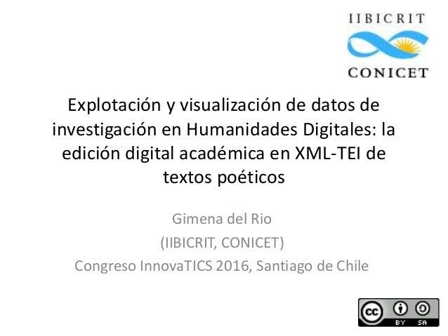 Explotación y visualización de datos de investigación en Humanidades Digitales: la edición digital académica en XML-TEI de...