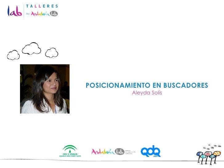 POSICIONAMIENTO EN BUSCADORES          Aleyda Solís