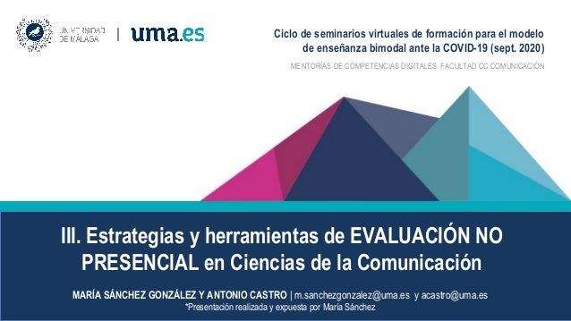 III. Estrategias y herramientas de EVALUACIÓN NO PRESENCIAL en Ciencias de la Comunicación MENTORÍAS DE COMPETENCIAS DIGIT...