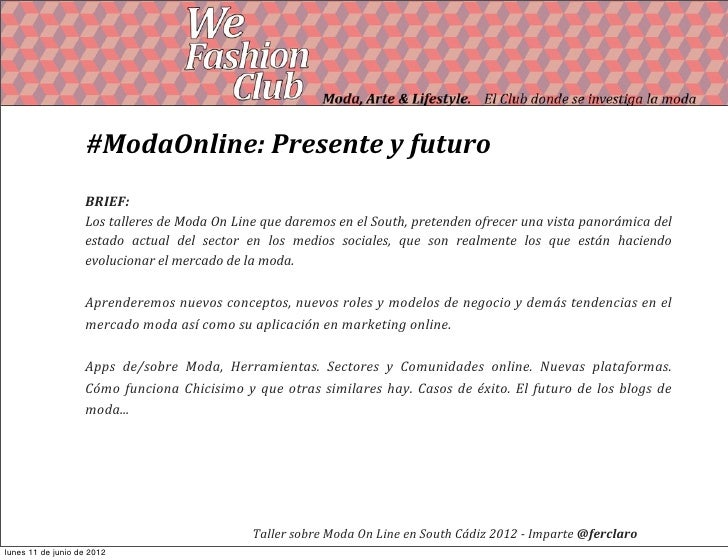 #ModaOnline: Presente y futuro                   BRIEF:                     Los talleres de Moda On Li...