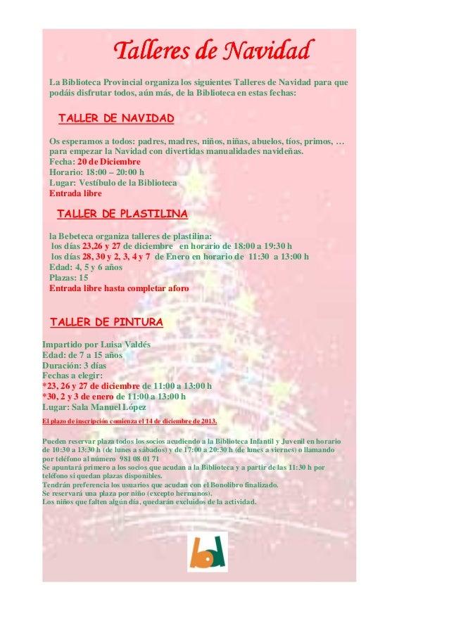 Talleres de Navidad La Biblioteca Provincial organiza los siguientes Talleres de Navidad para que podáis disfrutar todos, ...