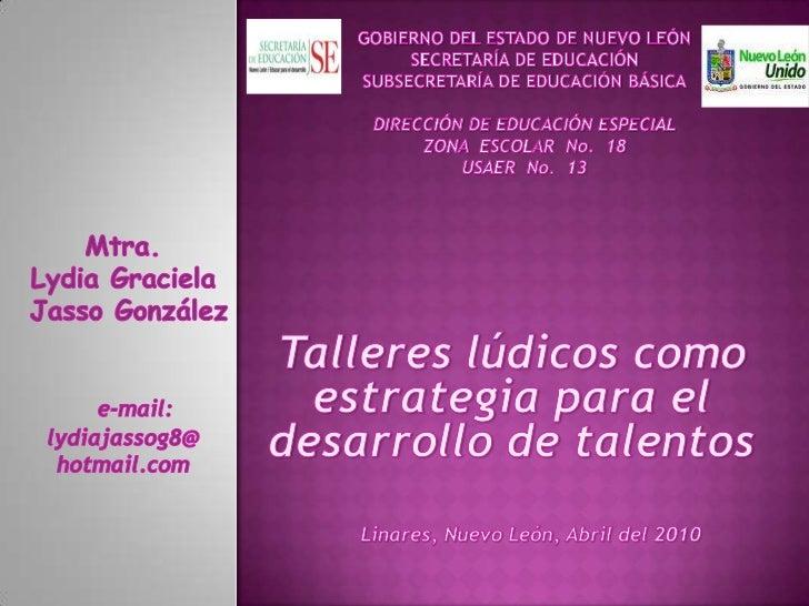 GOBIERNO DEL ESTADO DE NUEVO LEÓNSECRETARÍA DE EDUCACIÓNSUBSECRETARÍA DE EDUCACIÓN BÁSICADIRECCIÓN DE EDUCACIÓN ESPECIALZO...