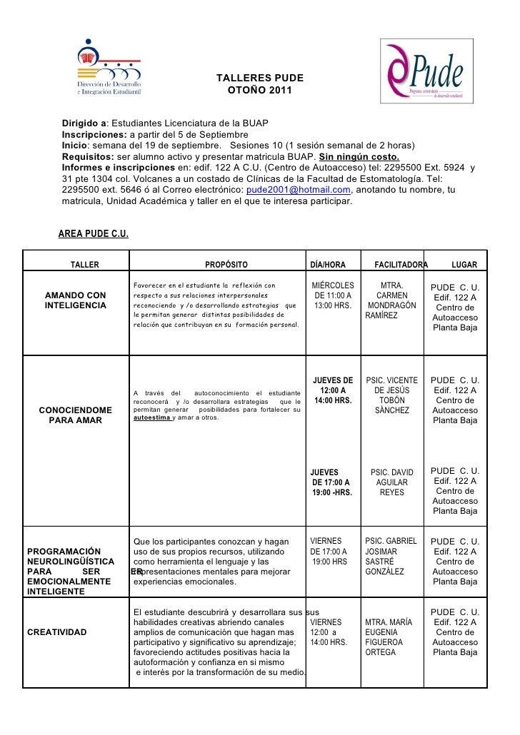 TALLERES PUDE                                                 OTOÑO 2011      Dirigido a: Estudiantes Licenciatura de la B...
