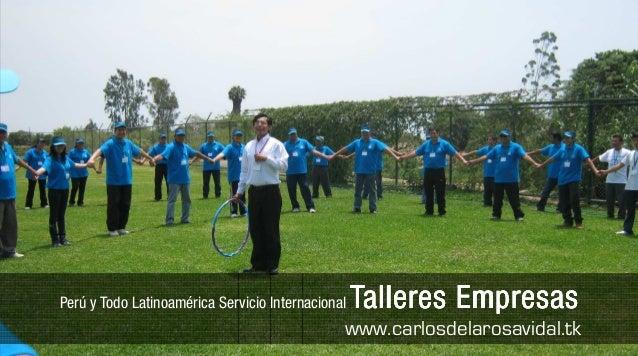 Charlas Motivacionales de Alto ImpactoPerú y Todo Latinoamérica Servicio Internacional Talleres EmpresasTalleres EmpresasT...