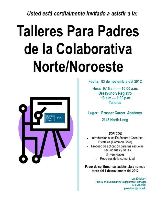 Usted está cordialmente invitado a asistir a la:Talleres Para Padres de la Colaborativa   Norte/Noroeste                  ...