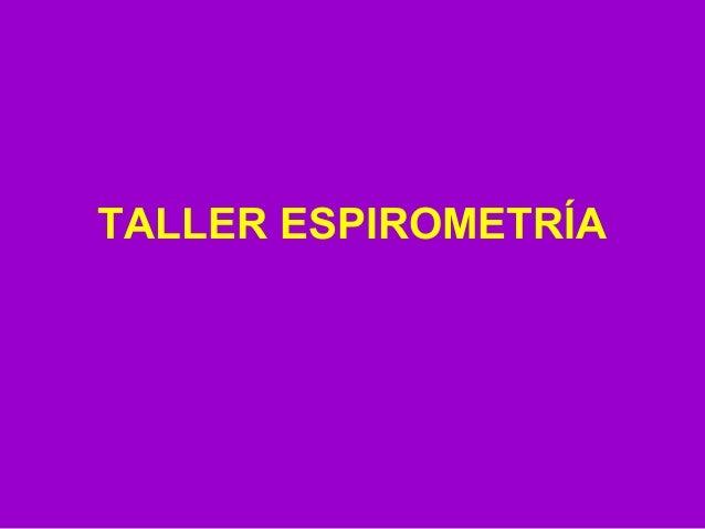 TALLER ESPIROMETRÍA