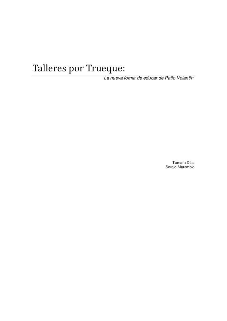 Talleres por Trueque:                La nueva forma de educar de Patio Volantín.                                          ...