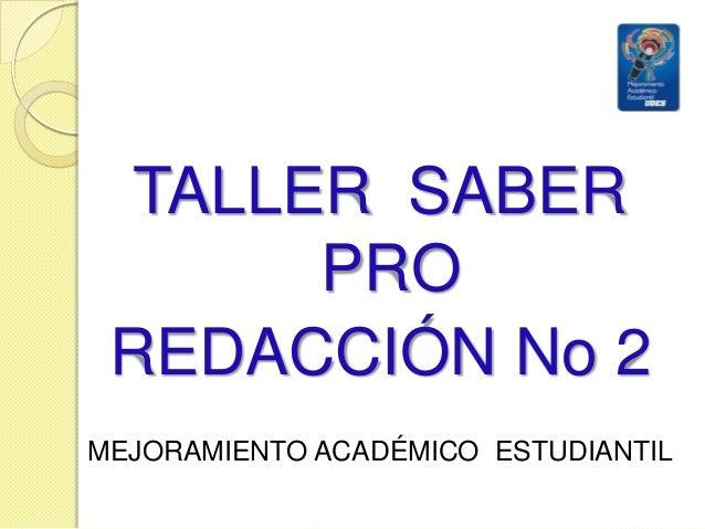 TALLER SABER PRO REDACCIÓN No 2 MEJORAMIENTO ACADÉMICO ESTUDIANTIL