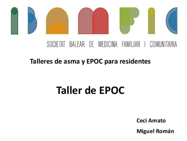 Talleres de asma y EPOC para residentes Taller de EPOC Ceci Amato Miguel Román