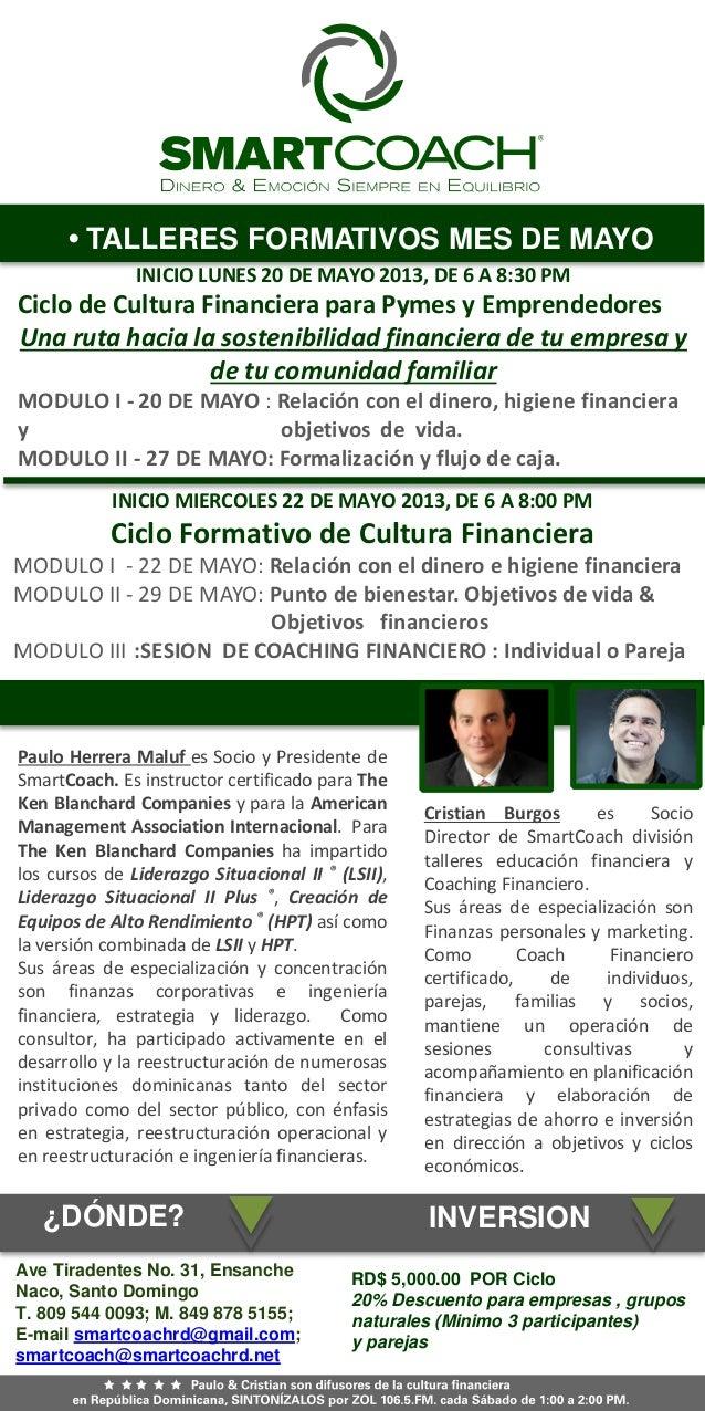 • TALLERES FORMATIVOS MES DE MAYO•¿DÓNDE?• ACOMPAÑADOS POR:INICIO MIERCOLES 22 DE MAYO 2013, DE 6 A 8:00 PMCiclo Formativo...