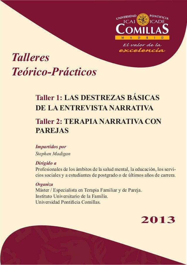 TalleresTeórico-Prácticos    Taller 1: LAS DESTREZAS BÁSICAS    DE LA ENTREVISTA NARRATIVA    Taller 2: TERAPIA NARRATIVA ...