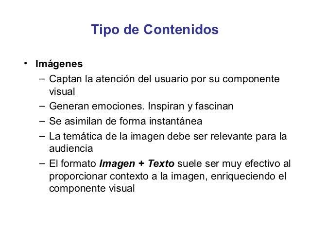 Tipo de Contenidos• Infografías   – Captan el interés del usuario por su poder de     atracción visual   – La temática abo...