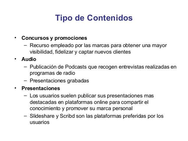 Difusión del Contenido• El procedimiento habitual es distribuir el contenido en  los canales sociales adecuados, utilizand...