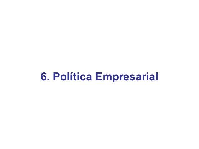 6. Política Empresarial