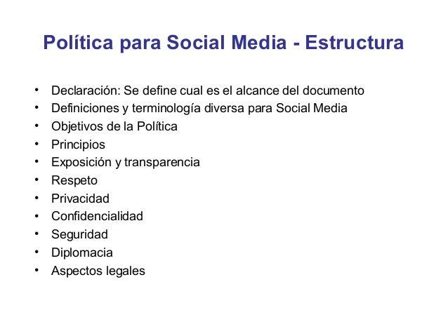 Política para Social Media - Periodismo• Los códigos éticos profesionales deben seguir vigentes• Asume que todo lo que esc...