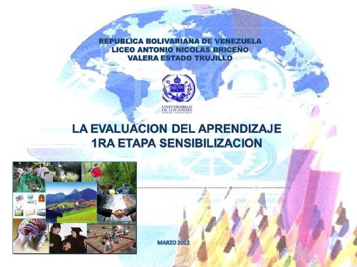 Evaluación. La evaluación es un proceso integral que permitevalorar los resultados obtenidos en términos de losobjetivos p...