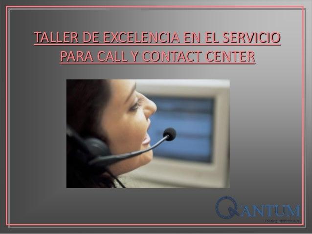 TALLER DE EXCELENCIA EN EL SERVICIO PARA CALL Y CONTACT CENTER