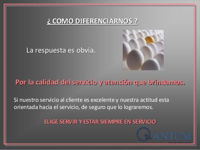 Por la calidad del servicio y atención que brindamos. Si nuestro servicio al cliente es excelente y nuestra actitud esta o...