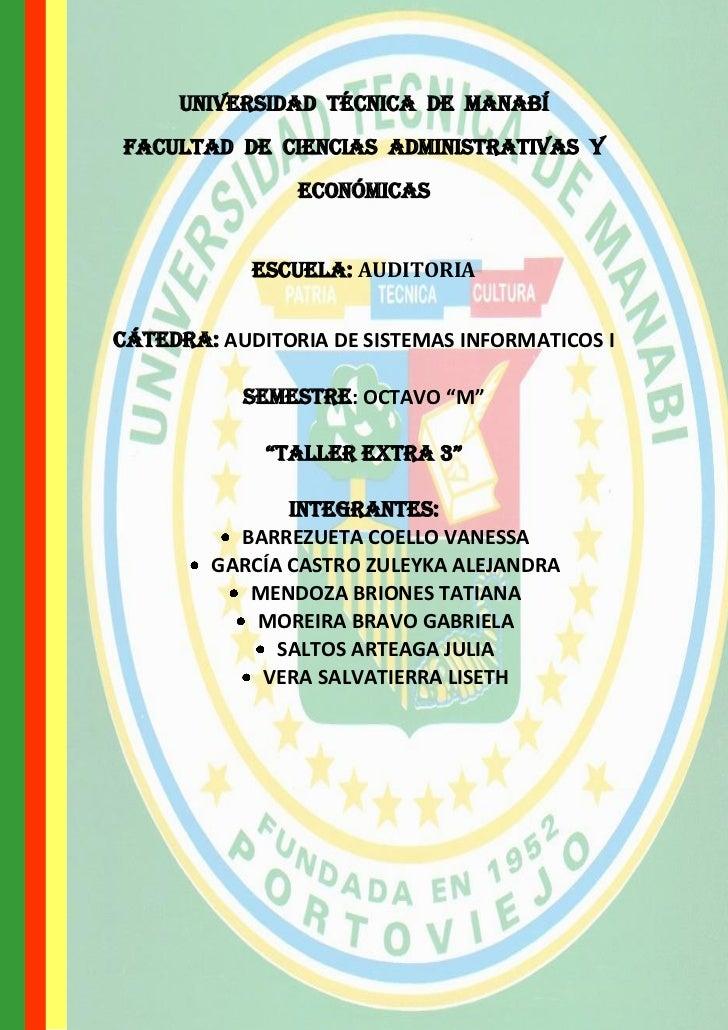UNIVERSIDAD TÉCNICA DE MANABÍFACULTAD DE CIENCIAS Administrativas Y                ECONÓMICAS            ESCUELA: AUDITORI...
