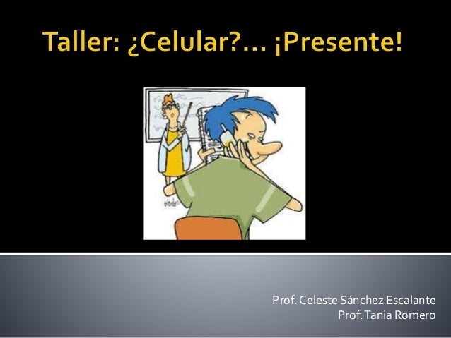 Prof. Celeste Sánchez Escalante Prof.Tania Romero