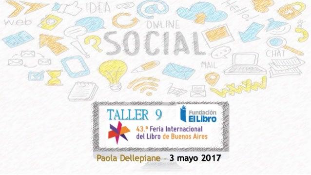 TALLER 9 Paola Dellepiane – 3 mayo 2017