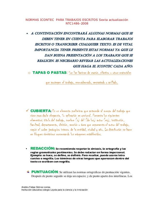 Andrés Felipe Gómez correa Institución educativa colegio Loyola para la ciencia y la innovación NORMAS ICONTEC PARA TRABAJ...